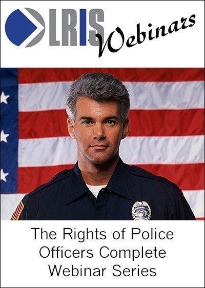 LRIS Rights of Law Enforcement Officers Webinar